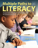 Multiple Paths to Literacy : Assessment and Differentiated Instruction for Diverse Learners, K-12 - Joan P. Gipe