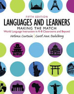 Languages and Learners : Making the Match, New Languages for Young Learners, Grades K-8 - Helena I. Curtain