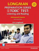 Longman Preparation Series for the TOEIC Test : Listening and Reading Advanced + CD-ROM W/audio and Answer Key - Lin Lougheed
