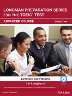 Longman Preparation Series for the TOEIC Test : Listening and Reading Advanced + CD-ROM W/audio W/o Answer Key - Lin Lougheed