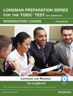 Longman Preparation Series for the TOEIC Test : Listening and Reading Introduction + CD-ROM W/audio and Answer Key - Lin Lougheed