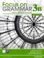 Focus on Grammar 3B Split : Student Book and Workbook and MyEnglishLab - Marjorie Fuchs