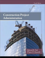 Construction Project Administration : Theory and Applications - Edward Ray Fisk