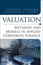 Valuation : Methods and Models in Applied Corporate Finance - George K. Chacko