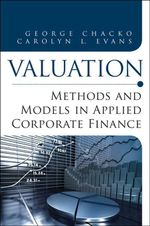 Valuation : Methods and Models in Applied Corporate Finance - George Chacko