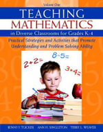 Teaching Mathematics in Diverse Classrooms for Grades K-4 : Practical Strategies and Activities That Promote Understanding and Problem Solving Ability - Benny F. Tucker