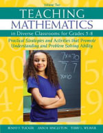 Teaching Mathematics in Diverse Classrooms for Grades 5 - 8 : Practical Strategies and Activities That Promote Understanding and Problem Solving Ability - Benny F. Tucker