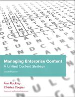 Managing Enterprise Content : A Unified Content Strategy, 2/e - Ann Rockley