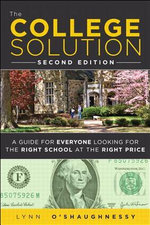 The College Solution : A Guide for Everyone Looking for the Right School at the Right Price - Lynn O'Shaughnessy