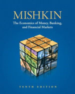 Economics of Money, Banking and Financial Markets with New MyEconLab with Pearson Etext -- Access Card Package (1-semester Access) : Pearson Series in Economics (Hardcover) - Frederic S. Mishkin