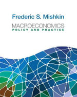 Macroeconomics : Policy and Practice Plus New MyEconLab with Pearson Etext Access Card (1-semester Access) - Frederic S. Mishkin