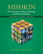 Economics of Money, Banking and Financial Markets Plus New MyEconLab with Pearson Etext -- Access Card Package (1-semester Access) - Frederic S. Mishkin