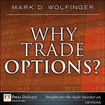 Why Trade Options? - Mark Wolfinger
