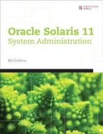 Oracle Solaris 11 System Administration : Fundamentals v. I - Bill Calkins