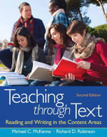Teaching Through Text : Reading and Writing in the Content Areas Plus MyEducationLab with Pearson Etext - Michael C. McKenna