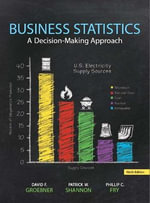 Business Statistics : United States Edition - David F. Groebner
