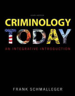 Criminology Today : An Integrative Introduction Plus New MyCJLab with Pearson Etext -- Access Card Package - Frank J. Schmalleger