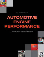 Automotive Engine Performance : Principles, Diagnosis and Service - James D. Halderman
