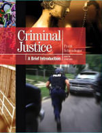 Criminal Justice : A Brief Introduction Plus NEW MyCJLab with Pearson EText - Frank J. Schmalleger