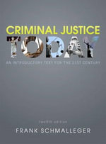 Criminal Justice Today : An Introductory Text for the 21st Century Plus New MyCJLab with Pearson Etext -- Access Card Package - Frank J. Schmalleger