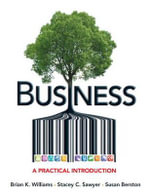 Business : A Practical Introduction Plus NEW MyBizLab with Pearson EText - Brian K. Williams