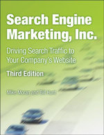 Search Engine Marketing, Inc. : Driving Search Traffic to Your Company's Website - Mike Moran