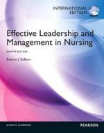Effective Leadership and Management in Nursing : Core Competencies for Quality Care - Eleanor J. Sullivan
