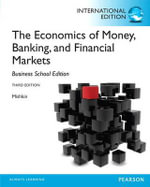 The Economics of Money, Banking and Financial Markets : The Business School Edition - Frederic S. Mishkin