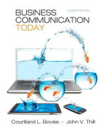 Business Communication Today Plus New MyBCommLab with Pearson Etext - Access Card Package - Courtland L. Bovee