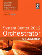 System Center 2012 Orchestrator Unleashed - Kerrie Meyler