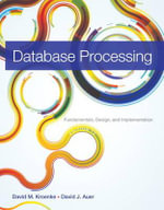 Database Processing : Fundamentals, Design, and Implementation - David M. Kroenke