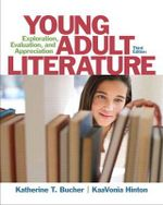 Young Adult Literature : Exploration, Evaluation, and Appreciation - Katherine T. Bucher