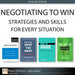 Negotiating to Win : Strategies and Skills for Every Situation (Collection) - Richard Templar