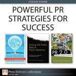 Powerful PR Strategies for Success (Collection) - Deirdre K. Breakenridge