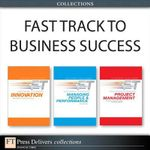 Fast Track to Business Success (Collection) - Andy Bruce