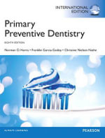 Primary Preventive Dentistry : International Edition - Norman O. Harris