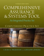 Comprehensive Assurance & Systems Tool : An Integrated Practice Set - Laura R. Ingraham