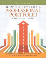 How to Develop a Professional Portfolio : A Manual for Teachers - Dorothy M. Campbell
