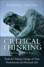 Critical Thinking : Tools for Taking Charge of Your Professional and Personal Life - Richard Paul