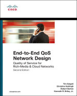 End-to-End QoS Network Design : Quality of Service for Rich-Media & Cloud Networks, 2/e - Tim Szigeti