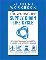 Reinventing the Supply Chain Life Cycle, Student Workbook - Marc J. Schniederjans