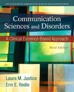 Communication Sciences and Disorders : A Clinical Evidence-Based Approach - Laura M. Justice