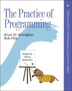 The Practice of Programming - Brain W. Kernighan