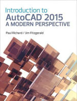 An Introduction to AutoCAD 2015 : A Modern Perspective - Dr Paul Richard