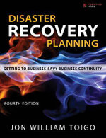 Disaster Recovery Planning : Getting to Business-Savvy Business Continuity - Jon William Toigo