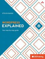 Wordpress Explained : Your Step-by-Step Guide - Stephen Burge