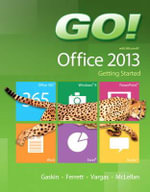 Go! with Microsoft Office 2013 Getting Started : Introductory - Shelley Gaskin