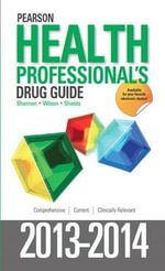 Pearson Health Professional's Drug Guide 2013-2014 - Margaret T. Shannon