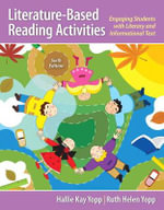 Literature-based Reading Activities : Engaging Students with Literary and Informational Text - Ruth Helen Yopp