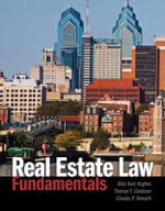 Real Estate Law Fundamentals : An Introduction to Principles and Practice, Second... - Alice Hughes